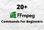 20+ FFmpeg Commands For Beginners
