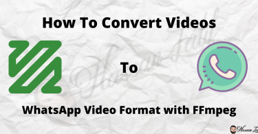 The Ultimate Guide On How to Convert Videos to WhatsApp Video Format with FFmpeg